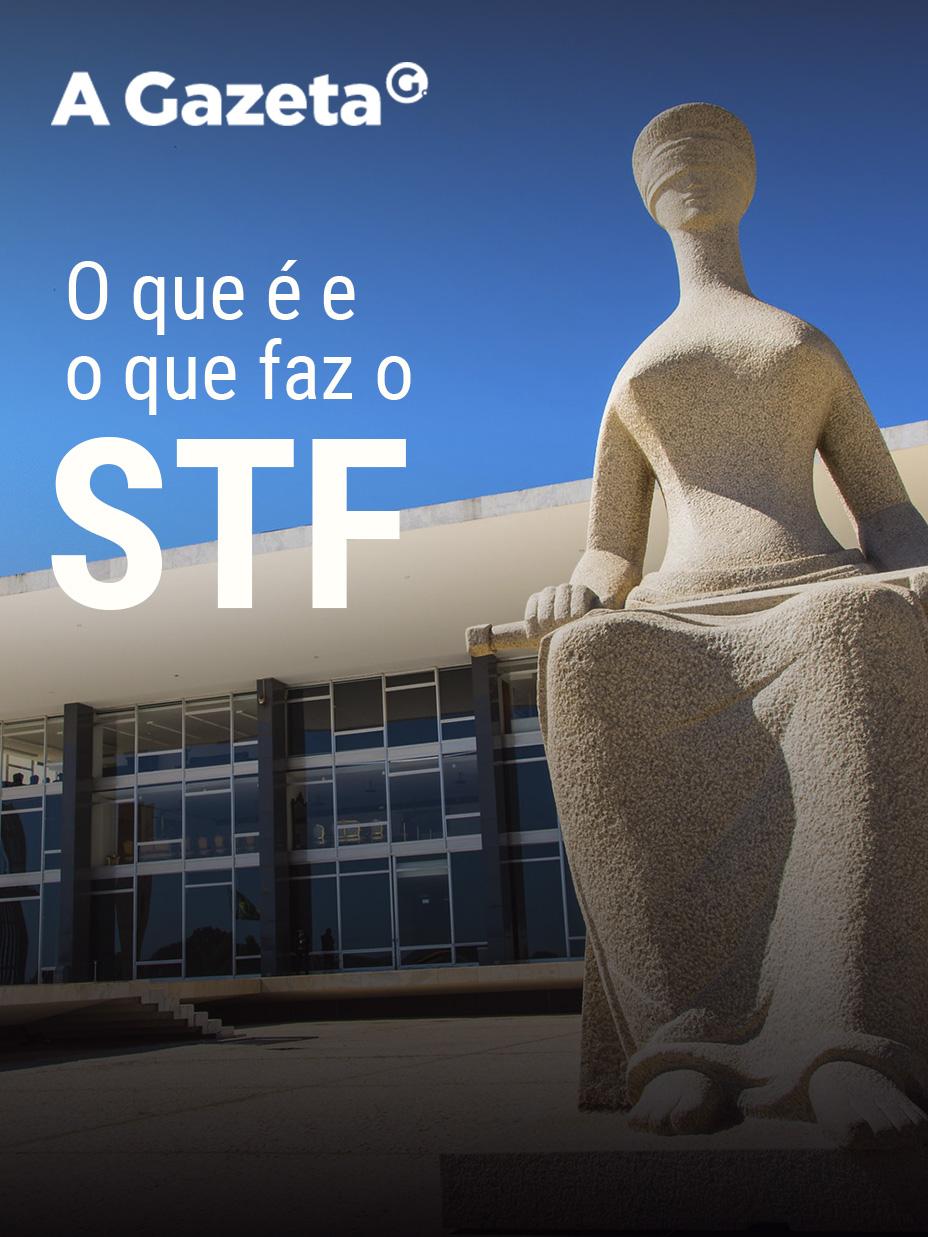 Saiba o que é e o que faz o STF.